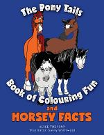 The Pony Tails Book of Colouring Fun and Horsey Facts