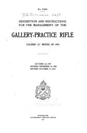 Description and Instructions for the Management of the Gallery-practice Rifle, Caliber .22-model of 1903