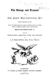The Voiage and Travaile of Sir J. Maundevile ... Reprinted from the Edition of ... 1725. With an Introduction, Additional Notes, and Glossary, by J. O. Halliwell, Etc