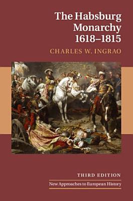 The Habsburg Monarchy  1618   1815