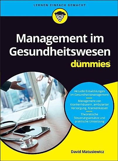 Management im Gesundheitswesen f  r Dummies PDF
