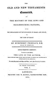 The Old and New Testaments Connected in the History of the Jews & Neighbouring Nations: Volume 1