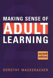 Making Sense of Adult Learning: Edition 2
