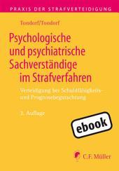 Psychologische und psychiatrische Sachverständige im Strafverfahren: Verteidigung bei Schuldfähigkeits- und Prognosebegutachtung, Ausgabe 3