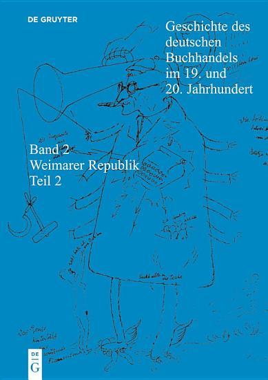 Geschichte des deutschen Buchhandels im 19  und 20  Jahrhundert  Band 2  Die Weimarer Republik 1918   1933 PDF