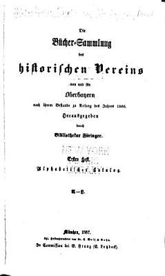 Die sammlungen des Historischen vereins von und f  r Oberbayern  hrsg  von den conservatoren derselben     PDF