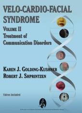 Velo-Cardio-Facial Syndrome Volume 2: Treatment of Communication Disorders, Volume 2