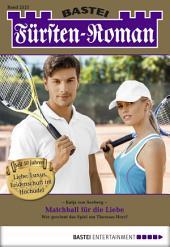 Fürsten-Roman - Folge 2521: Matchball für die Liebe