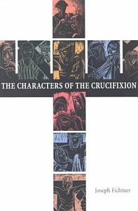 The Characters of the Crucifixion Book
