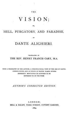The vision  or  Hell  Purgatory  and Paradise  tr  by H F  Cary  Author s corrected ed