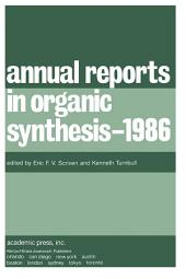 Annual Reports in Organic Synthesis — 1986