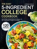 The Easy 5 Ingredient College Cookbook PDF
