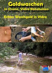 Goldwaschen in Katalunien, Osona: Echtes Gold in Katalunien, Vidra