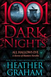 All Hallows Eve: A Krewe of Hunters Novella
