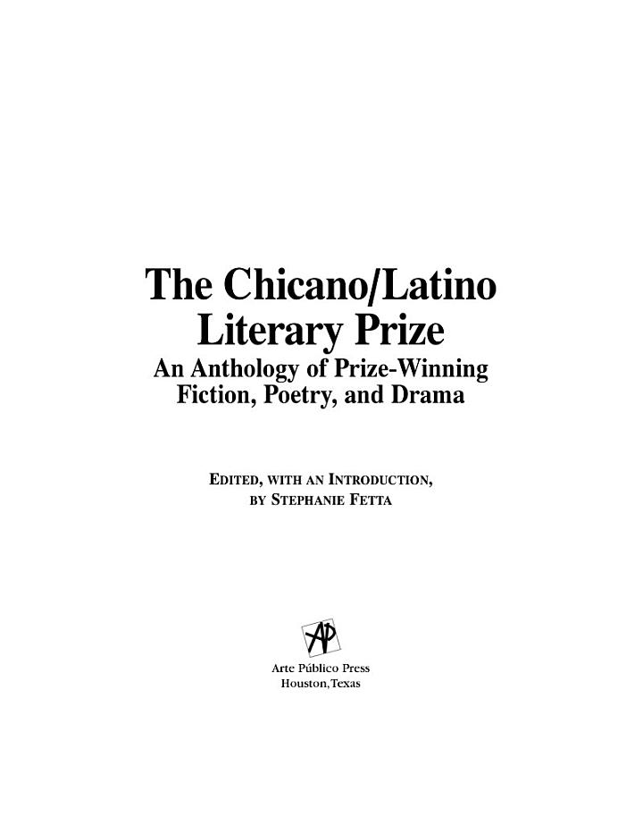 The Chicano Latino Literary Prize: An Anthology of Prize-Winning Fiction, Poetry and Drama