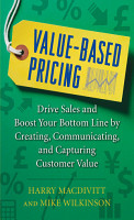 Value Based Pricing  Drive Sales and Boost Your Bottom Line by Creating  Communicating and Capturing Customer Value PDF