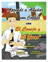 Aprende a Anudar una Corbata con El Conejo y El Zorro: Spanish Language - Learn To Tie A Tie With The Rabbit And The Fox
