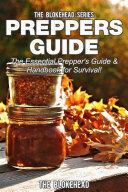 Preppers Guide : The Essential Prepper's Guide & Handbook for Survival!