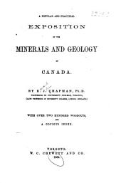 A Popular and Practical Exposition of the Minerals and Geology of Canada