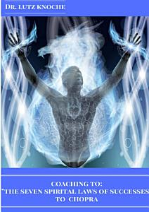 Coaching to  The Seven Spiritual laws of Success  to Chopra Book