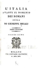 L'Italia avanti il dominio dei Romani: opera, Volume 1