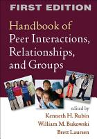 Handbook of Peer Interactions  Relationships  and Groups PDF