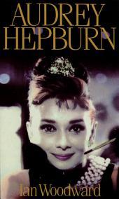 Audrey Hepburn: Fair Lady of the Screen
