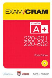 CompTIA A+ 220-801 and 220-802 Exam Cram: Edition 6