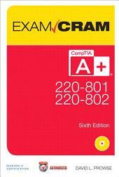 CompTIA A+ 220-801 and 220-802 Exam Cram: Comp A+ 2208 2208 Auth Exa_6, Edition 6