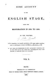 Some Account of the English Stage: From the Restoration in 1660 to 1830, Volume 10