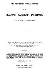 Annual Report of the Illinois Farmers' Institute: Volume 19