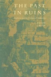 The Past in Ruins: Tradition and the Critique of Modernity