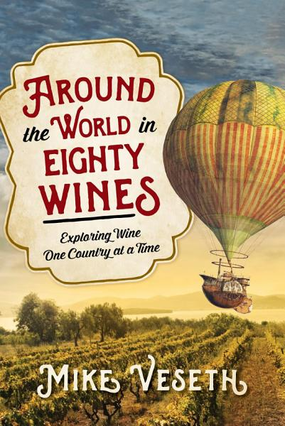 Download Around the World in Eighty Wines Book
