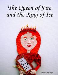 The Queen Of Fire And The King Of Ice Book PDF