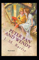Peter Pan and Wendy Illustrated PDF