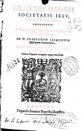 Ioannis Osorii societatis Iesu, Tomus primus Concionum ...