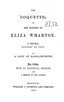 The Coquette  Or  The History of Eliza Wharton  A Novel  Founded on Fact PDF