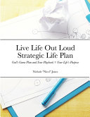 Live Life Out Loud - Strategic Life Plan
