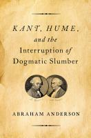 Kant  Hume  and the Interruption of Dogmatic Slumber PDF