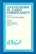 Anti-Judaism in Early Christianity: Paul and the Gospels
