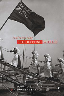 Rediscovering the British World PDF