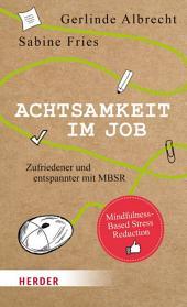 Achtsamkeit im Job: Zufriedener und entspannter mit MBSR