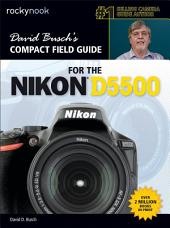 David Busch's Compact Field Guide for the Nikon D5500 : Part 5500