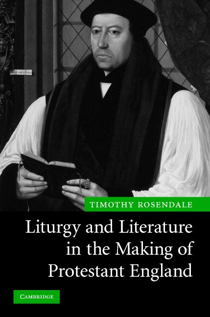 Liturgy and Literature in the Making of Protestant England