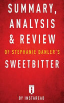 Summary  Analysis   Review of Stephanie Danler s Sweetbitter by Instaread PDF