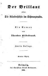 Der brillant; oder, Die räuberhöhle im Schwarzwalde: ein roman ...