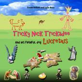 Tricky Nick Trickadee: And his faithful dog Lucretius