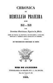 Chronica da rebellião praieira em 1848 e 1849 por Jeronimo Martiniano Figueira de Mello