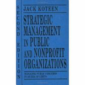 Strategic Management in Public and Nonprofit Organizations: Managing Public Concerns in an Era of Limits
