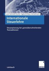 Internationale Steuerlehre: Steuerplanung bei grenzüberschreitenden Transaktionen